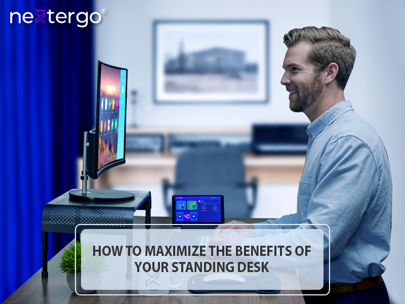 How To Maximize The Benefits Of Your Standing Desk